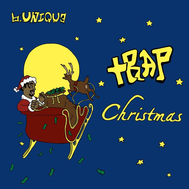Christmas Trap Music.B Uniqu3 Trap Christmas
